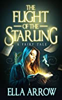 The Flight of The Starling, A Fairy Tale