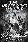 The Destroying Plague (Disgardium Book #3)