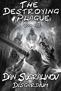 The Destroying Plague (Disgardium Book #3)