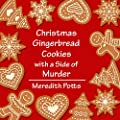 Christmas Gingerbread Cookies with a Side of Murder  (Daley Buzz Mystery #30)