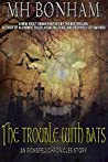 The Trouble with Bats: An Adult Urban Fantasy (The Ironspell Chronicles)