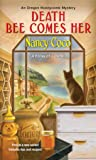 Death Bee Comes Her (An Oregon Honeycomb Mystery, #1)