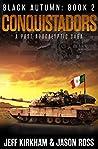 Conquistadors: A Post-apocalyptic Saga (Black Autumn Book 2)
