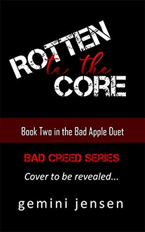 Rotten to the Core: Book Two in the Bad Apple Duet (Bad Creed 2)