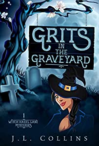 Grits in the Graveyard (Witch Hazel Lane Mysteries #1)