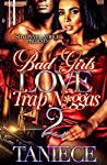 Bad Girls Love Trap N*ggas 2