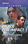 Brace For Impact (Harlequin Intrigue Book 1903)