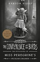 The Conference of the Birds (Miss Peregrine's Peculiar Children, #5)