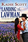 Landing the Lawman (Hills of Texas, #5)