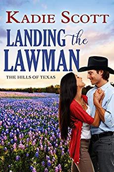 Landing the Lawman (Hills of Texas, #5)
