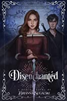 Disenchanted (Disenchanted, #1)