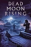 Dead Moon Rising (Last Star Burning)