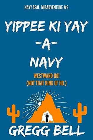 Yippee Ki Yay-A-Navy