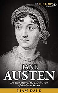 Jane Austen: The True Story of the Life & Times of the Great Author