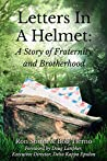 Letters In A Helmet: A Story of Fraternity and Brotherhood