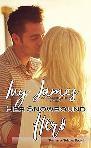 Her Snowbound Hero (Tennessee Tulanes #1)
