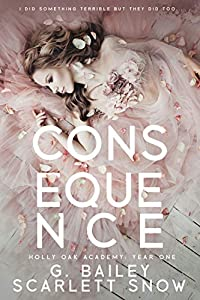 Consequence (Holly Oak Academy #1)