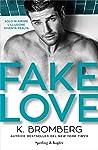 Fake love by K. Bromberg