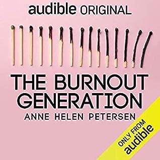 The Burnout Generation