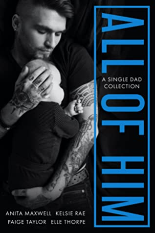 All of Him: A Single Dad Collection