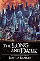 The Long and Dark
