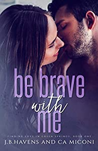 Be Brave With Me (Finding Love In Green Springs Book 1)