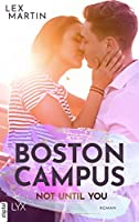 Boston Campus - Not Until You (Dearest #2)
