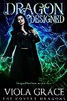 Dragon Designed (The Covert Dragons, #6)