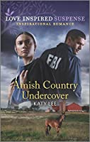 Amish Country Undercover (Love Inspired Suspense)