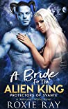 A Bride for the Alien King (Protectors of Svante, #1)