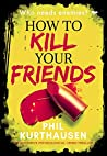 How to kill your friends