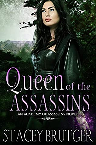 Queen of the Assassins (An Academy of Assassins Novel Book 4)
