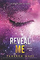 Reveal Me (Shatter Me #5.5)