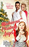 Mischievous Christmas Angel (Angels with Attitudes Series Book 5)