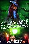 Cursed Mage: Being the Chosen One Sucks!