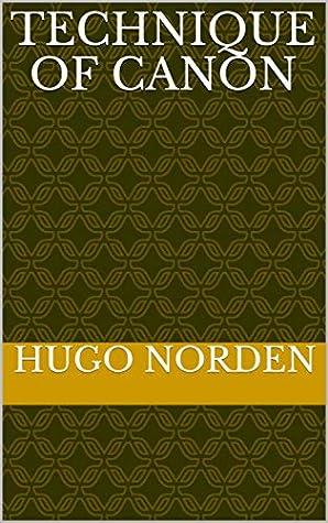 Technique of Canon by Hugo Norden