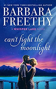 Can't Fight The Moonlight (Whisper Lake #3)