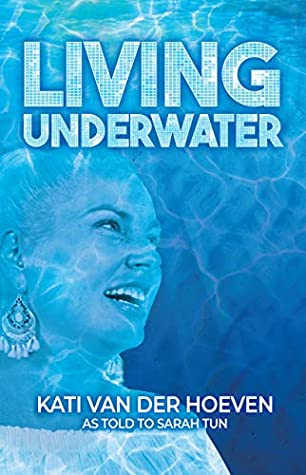 Living Underwater: A true story of laughter, love, hope and happiness in the face of extreme adversity