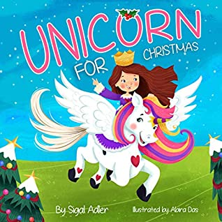 Unicorn for Christmas: Childrens books: to Teach Kids About Giving (Children's Christmas books (books for kids: by ages 3-5) Book 2)