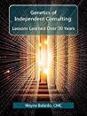 Genetics of Independent Consulting: Lessons Learned Over 30 Years