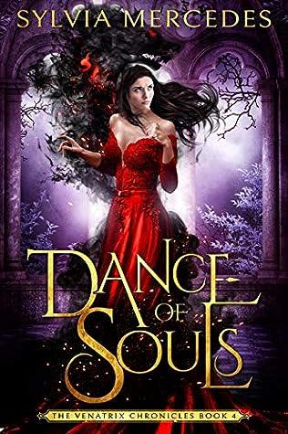 Dance of Souls (The Venatrix Chronicles, #4)