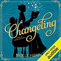 Changeling (Sorcery and Society #1)