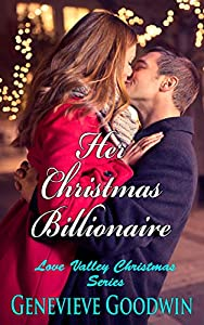 Her Christmas Billionaire (Love Valley Christmas Series Book 1)