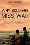 Why Soldiers Miss War: Essays on the Journey Home
