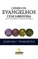 Lendo os evangelhos com sabedoria: Uma introdução narrativa e teológica