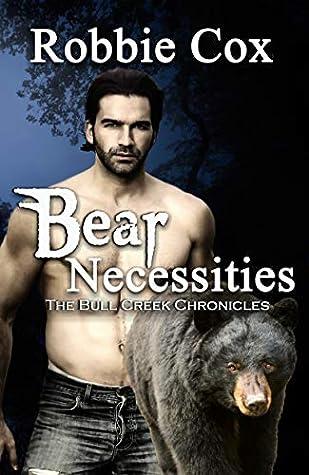 Bear Necessities (The Bull Creek Chronicles Book 3)