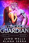 Coldhearted Guardian (Asrai Assassins #2)
