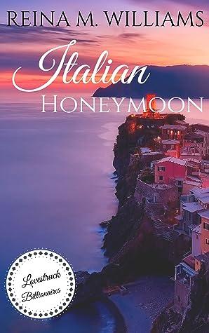 Italian Honeymoon: A Sweet Novella (Lovestruck Billionaires Book 3)