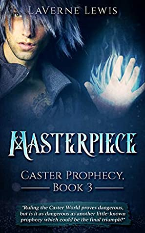 Masterpiece (Caster Prophecy Book 3)