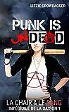 Punk is undead (La chair & le sang, intégrale saison 1)